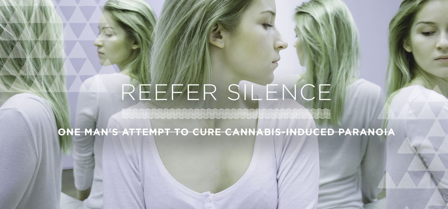 Reefer Silence: One Man's Attempt to Cure Cannabis-Induced Paranoia