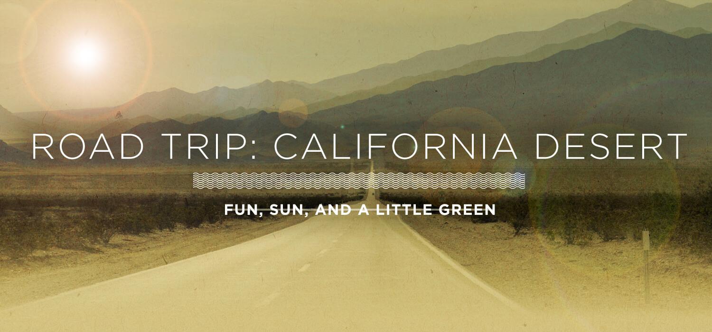 Road Trip: California Desert 1